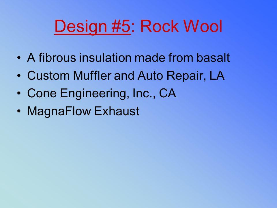 Design #5: Rock Wool A fibrous insulation made from basalt