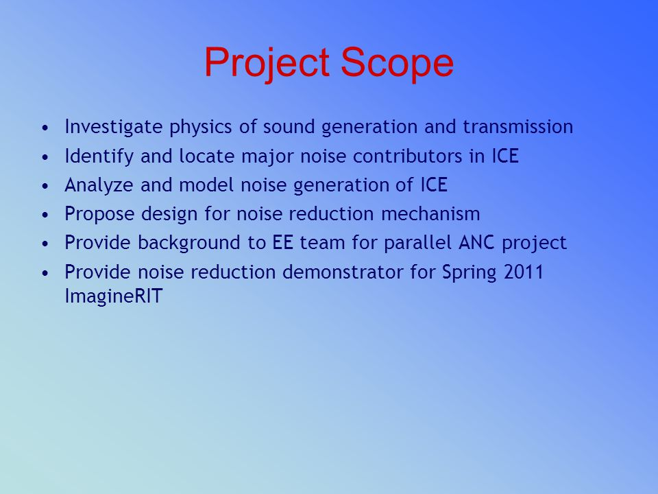 Project Scope Investigate physics of sound generation and transmission