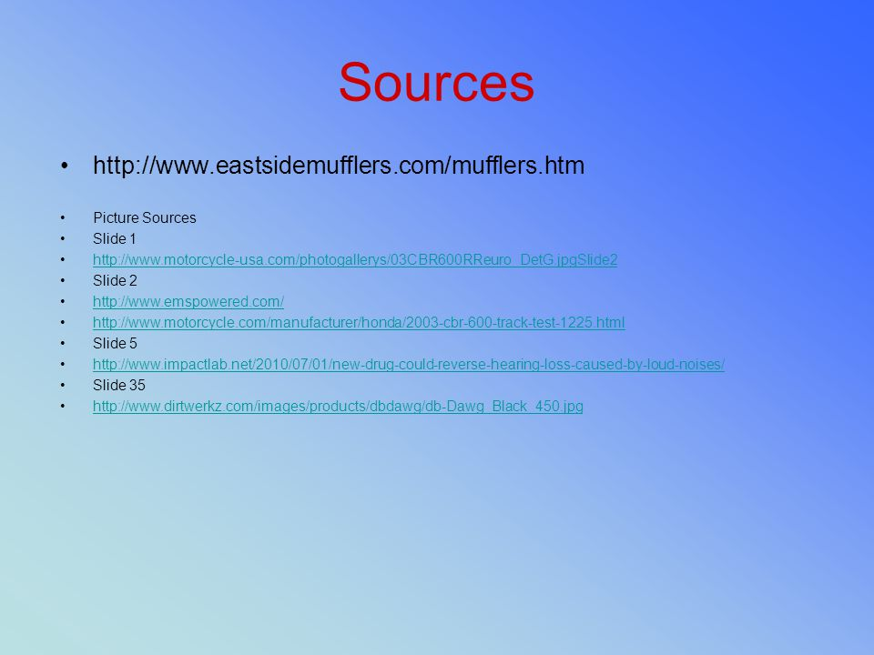 Sources http://www.eastsidemufflers.com/mufflers.htm Picture Sources