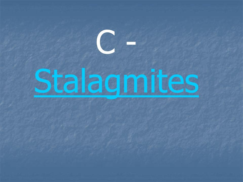 C - Stalagmites