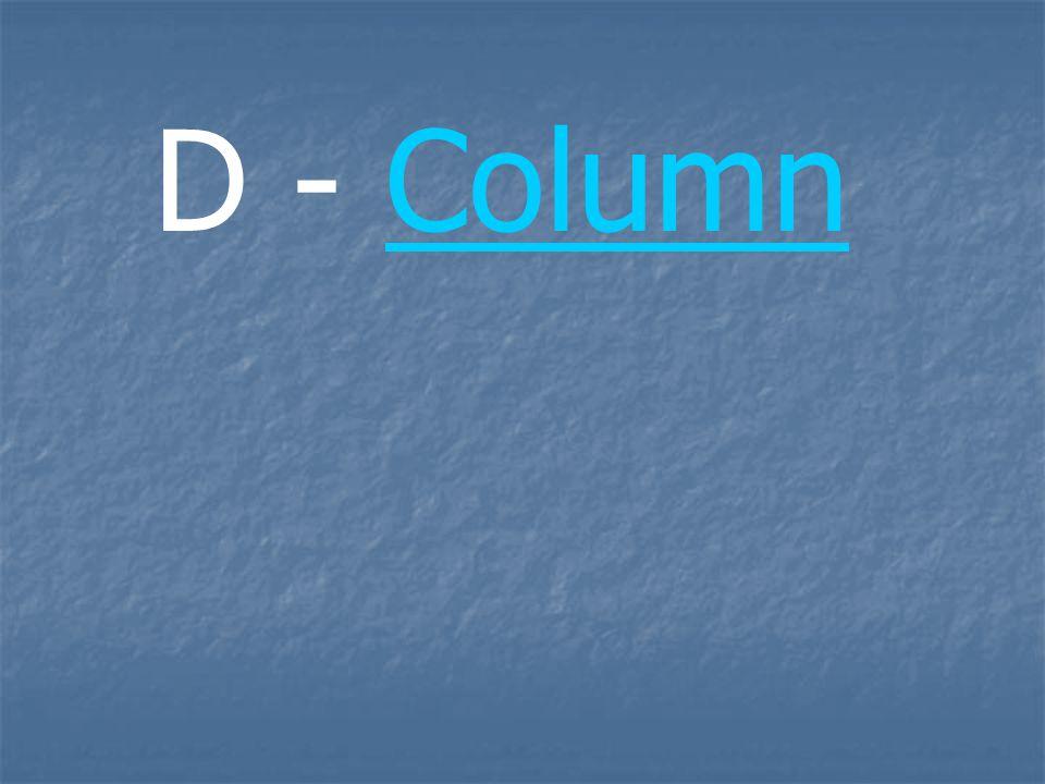D - Column