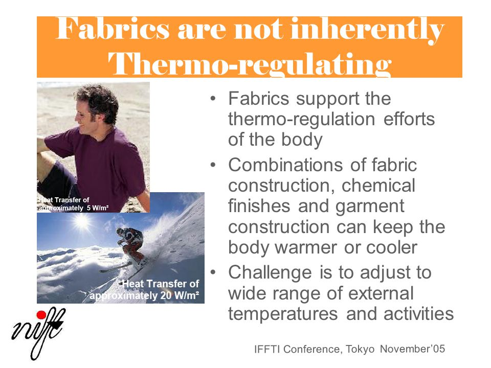 Fabrics are not inherently Thermo-regulating