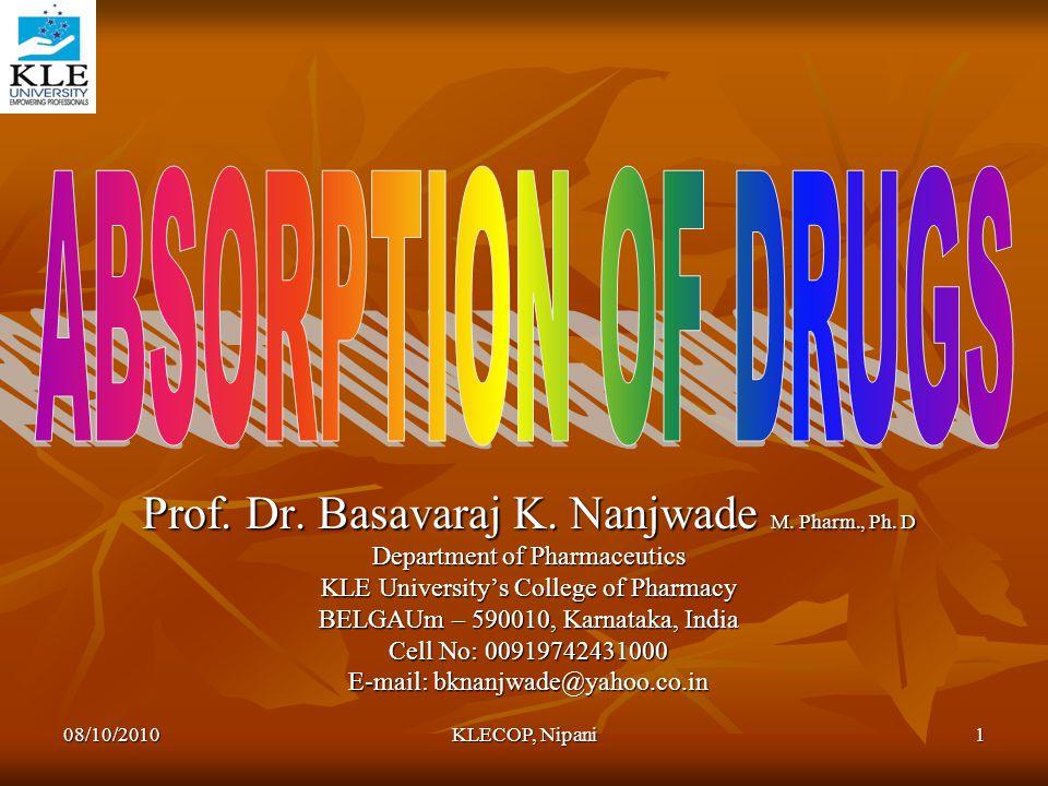 ABSORPTION OF DRUGS Prof. Dr. Basavaraj K. Nanjwade M. Pharm., Ph. D