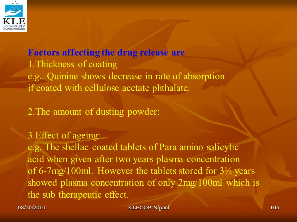 Factors affecting the drug release are 1.Thickness of coating
