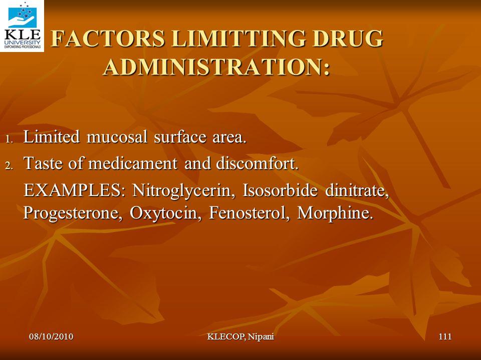 FACTORS LIMITTING DRUG ADMINISTRATION: