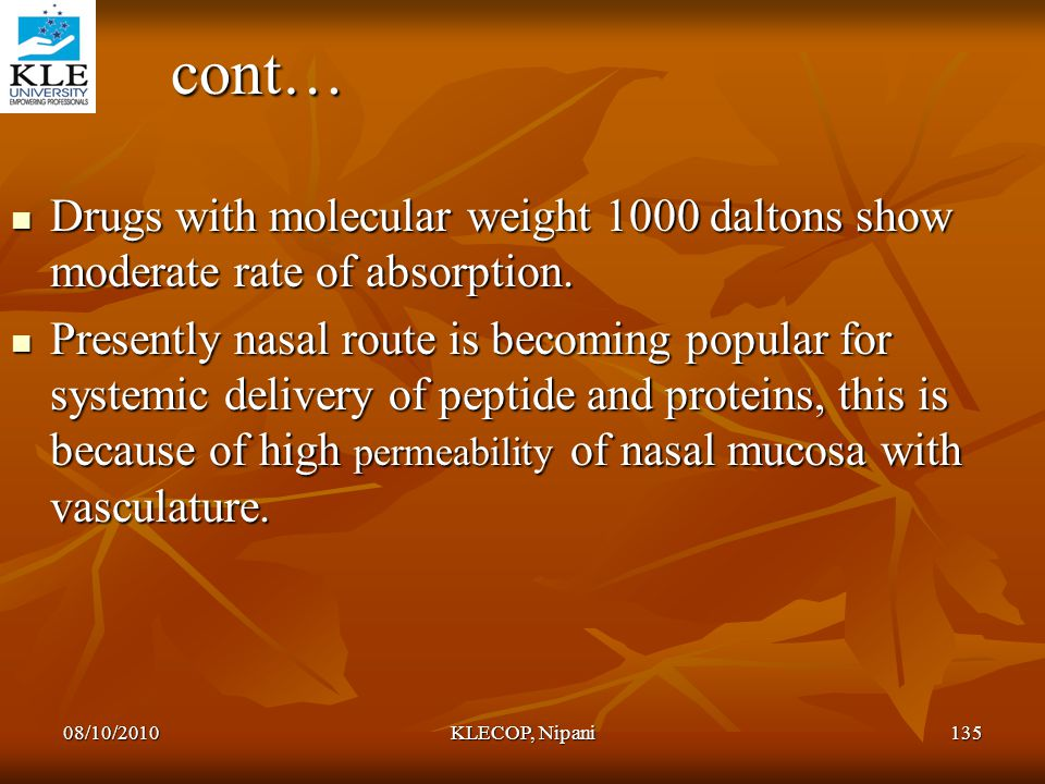 cont… Drugs with molecular weight 1000 daltons show moderate rate of absorption.