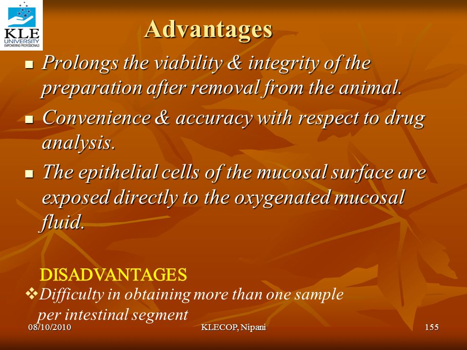 Advantages Prolongs the viability & integrity of the preparation after removal from the animal.