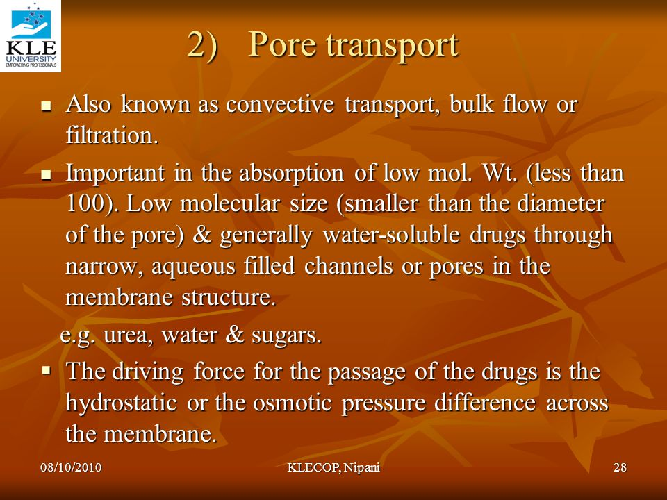 Pore transport Also known as convective transport, bulk flow or filtration.