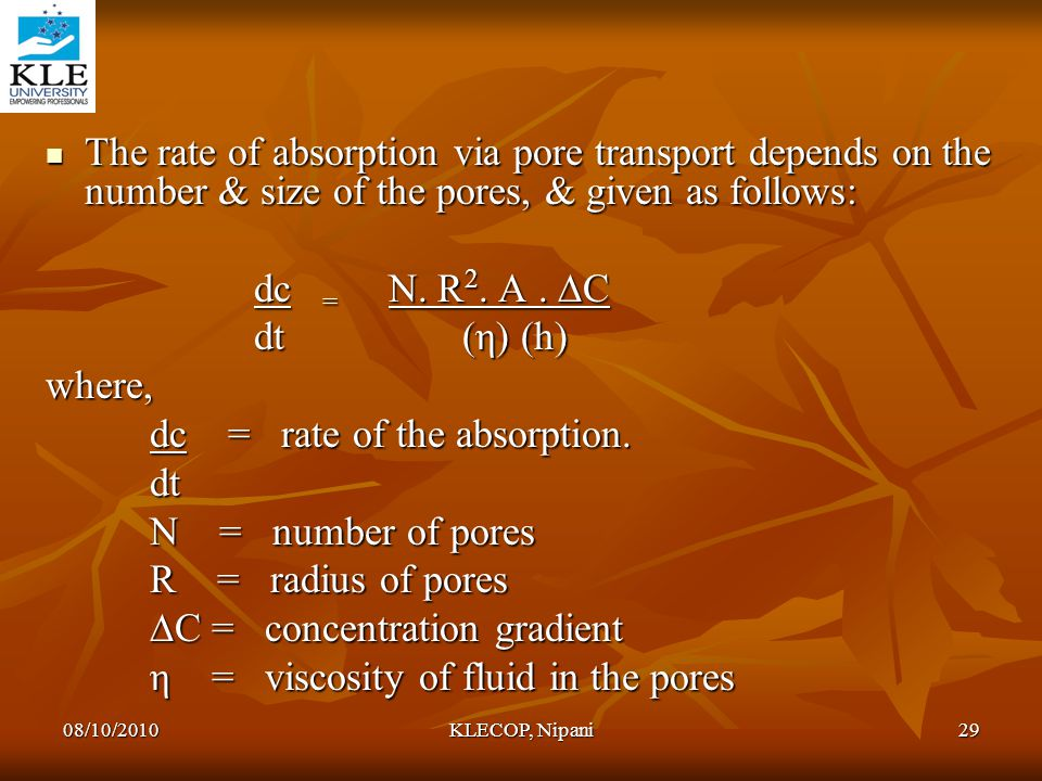 dc = rate of the absorption. dt N = number of pores