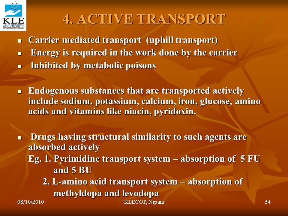 4. ACTIVE TRANSPORT Carrier mediated transport (uphill transport)