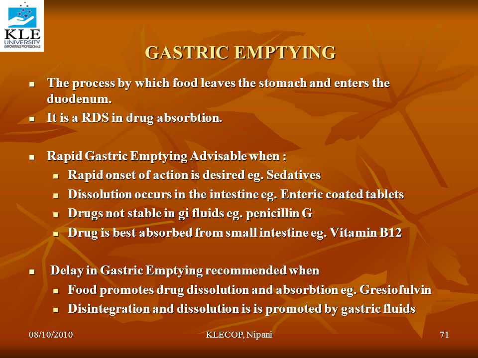 GASTRIC EMPTYING The process by which food leaves the stomach and enters the duodenum. It is a RDS in drug absorbtion.