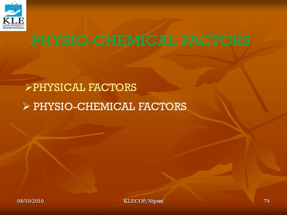 PHYSIO-CHEMICAL FACTORS