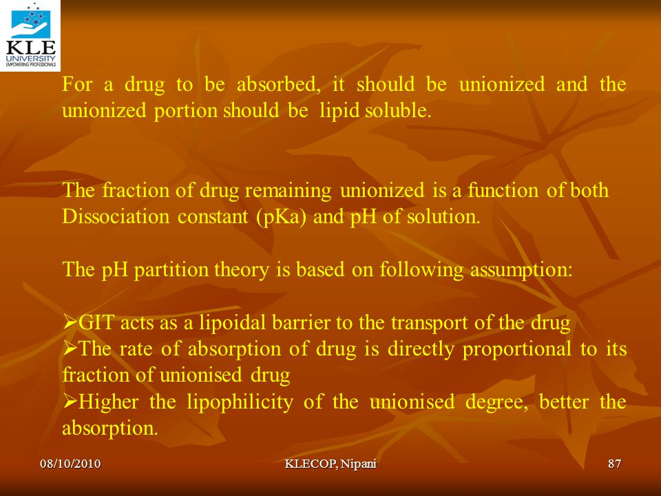 The fraction of drug remaining unionized is a function of both