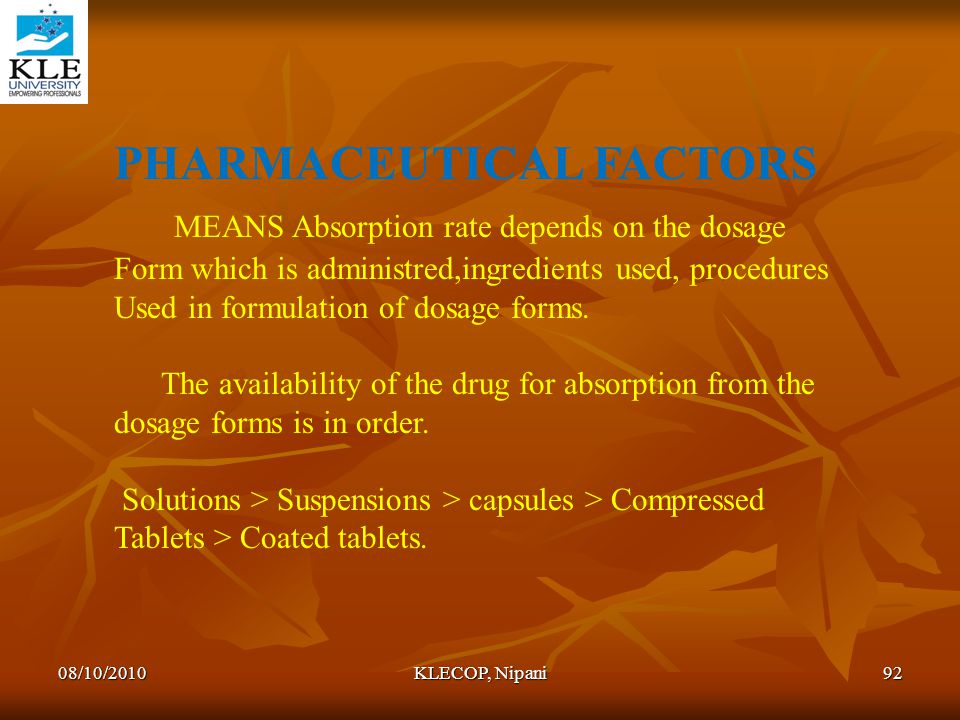 PHARMACEUTICAL FACTORS MEANS Absorption rate depends on the dosage