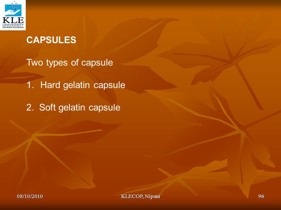 CAPSULES Two types of capsule Hard gelatin capsule