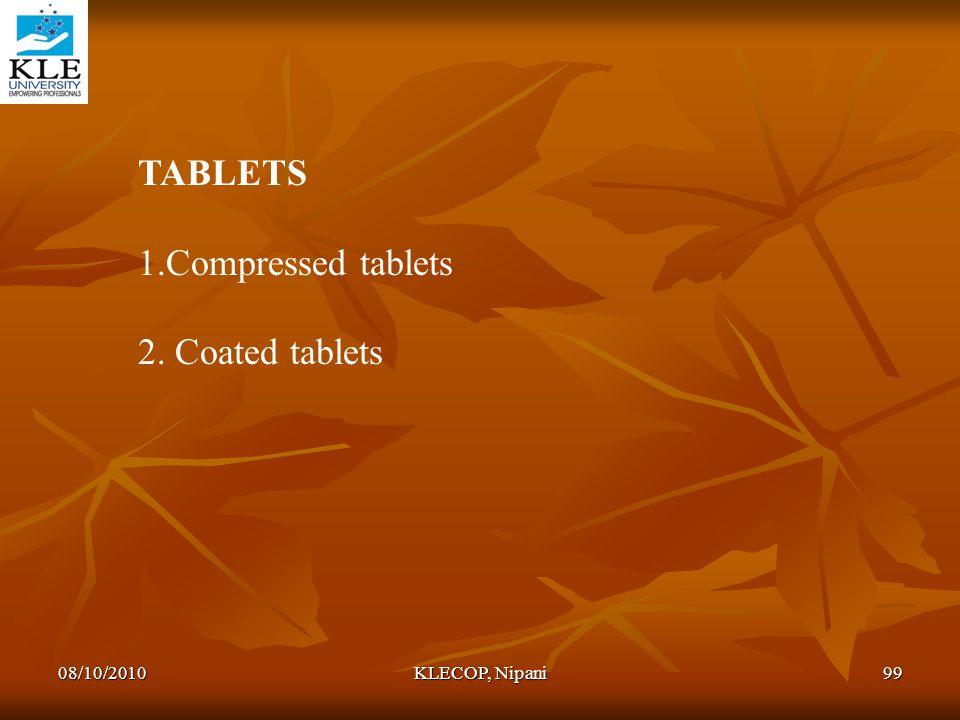 TABLETS 1.Compressed tablets 2. Coated tablets 08/10/2010