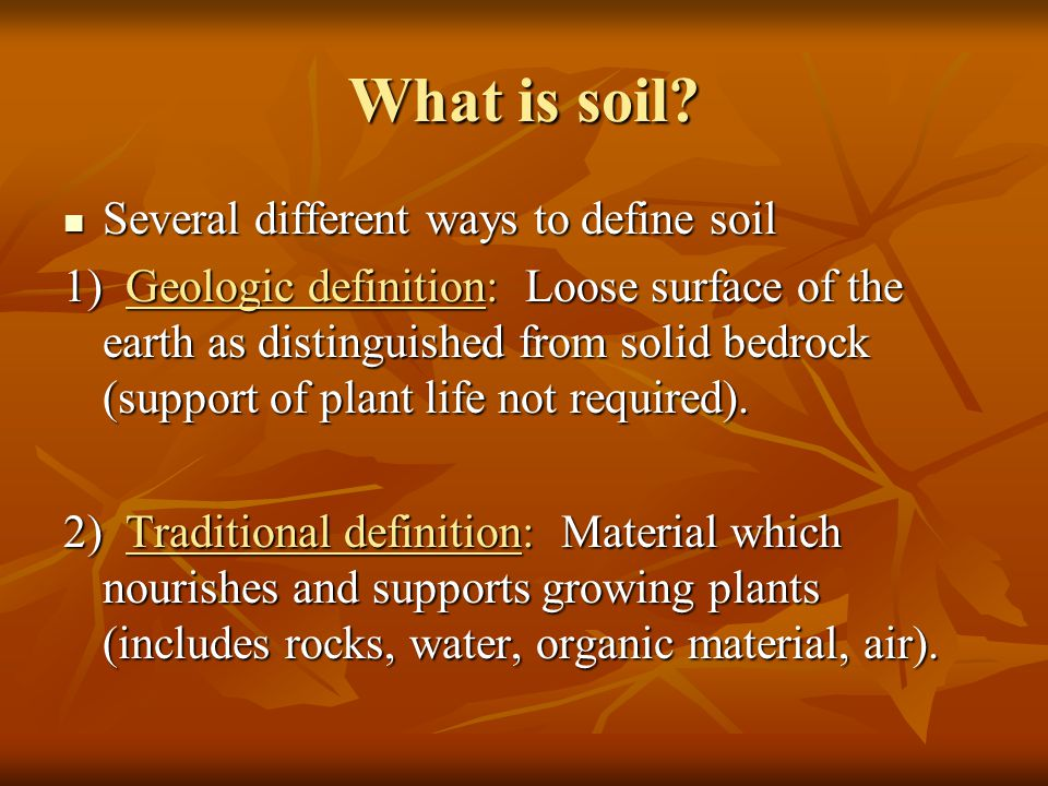 What is soil Several different ways to define soil
