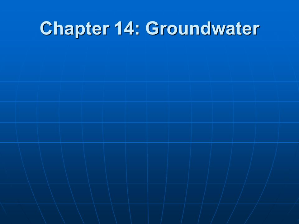 Chapter 14: Groundwater