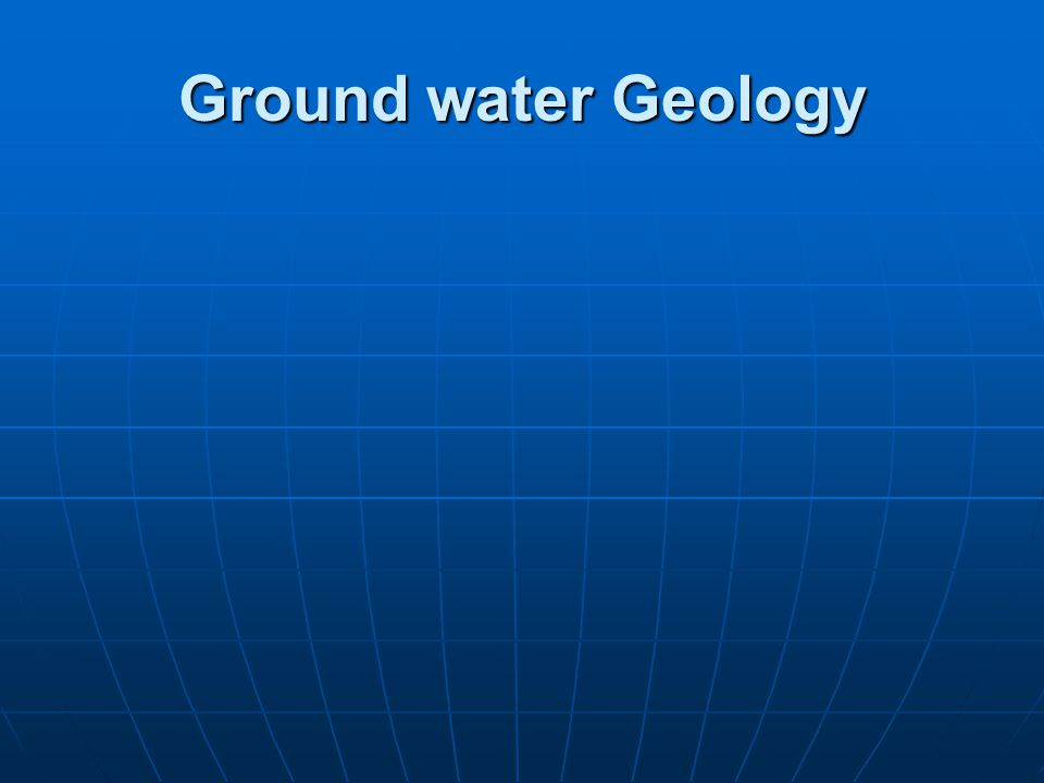 Ground water Geology