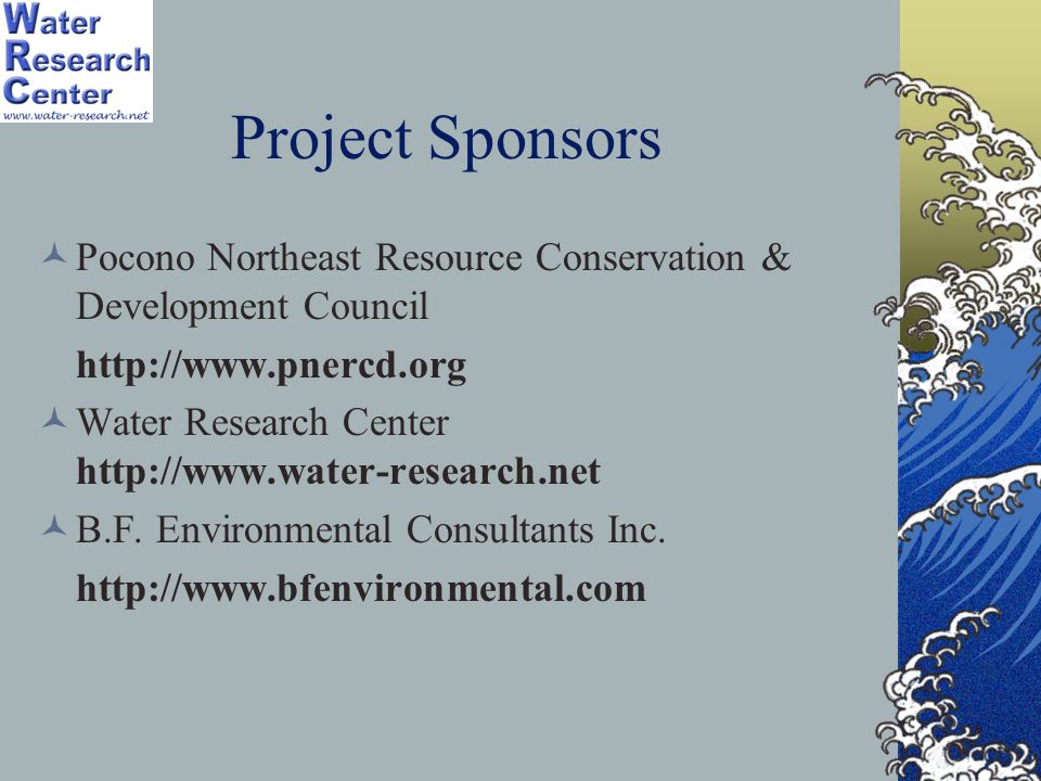 Project Sponsors Pocono Northeast Resource Conservation & Development Council. http://www.pnercd.org.