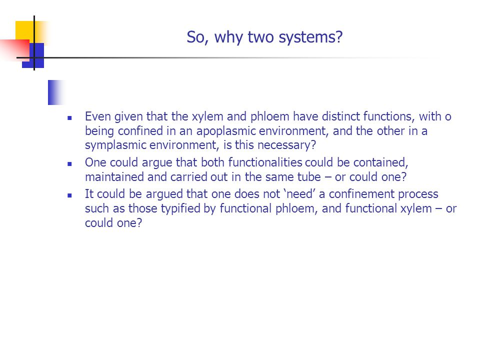 So, why two systems