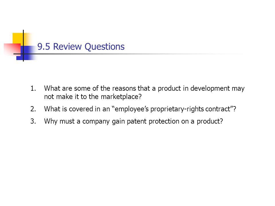9.5 Review Questions What are some of the reasons that a product in development may not make it to the marketplace
