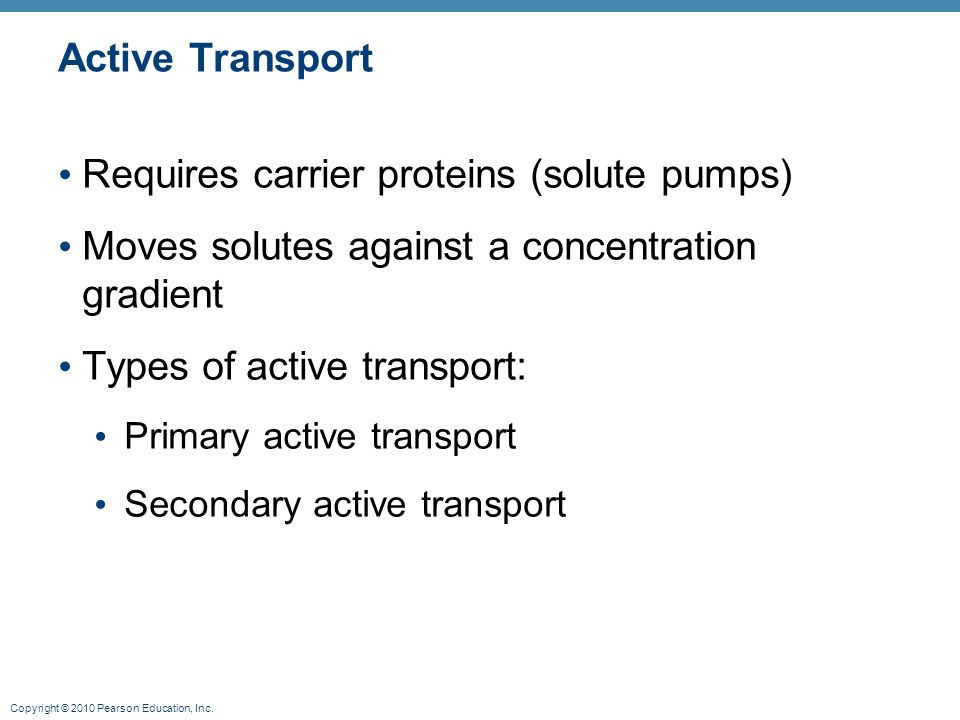 Requires carrier proteins (solute pumps)
