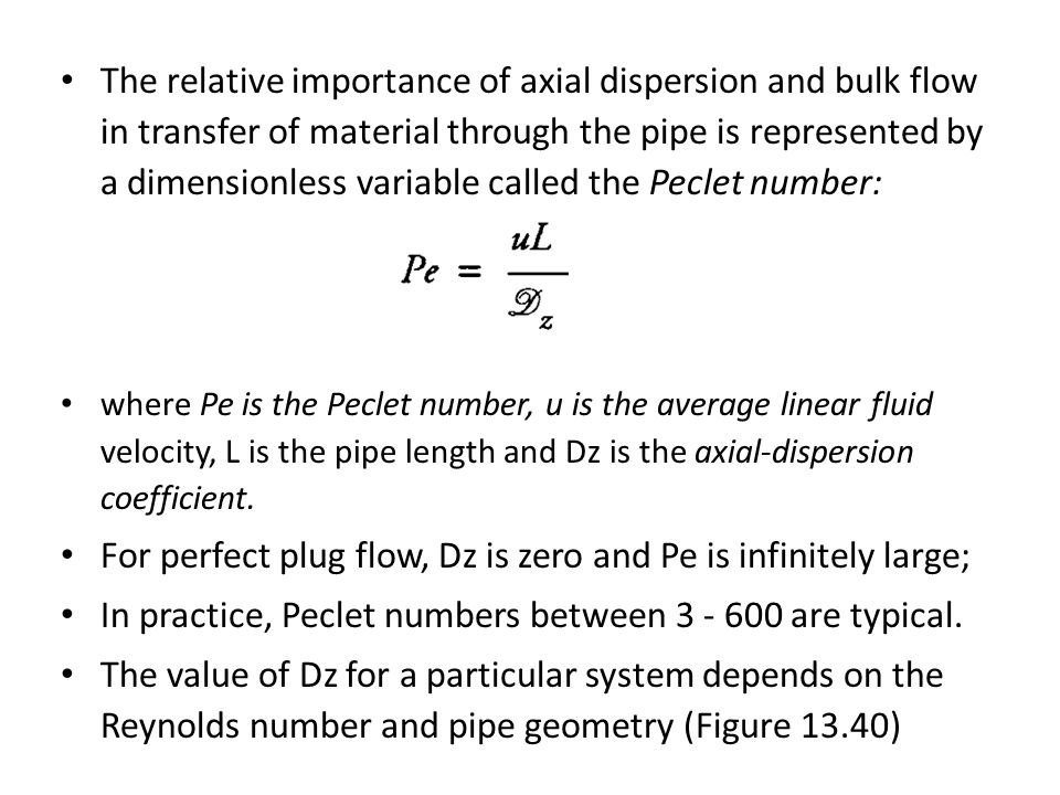 For perfect plug flow, Dz is zero and Pe is infinitely large;