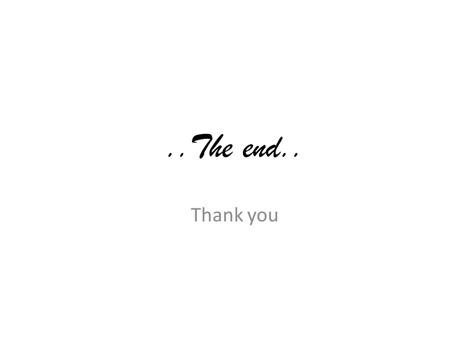 ..The end.. Thank you