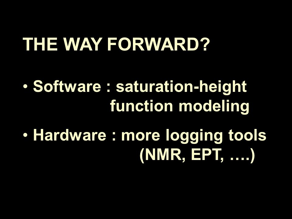 THE WAY FORWARD Software : saturation-height function modeling