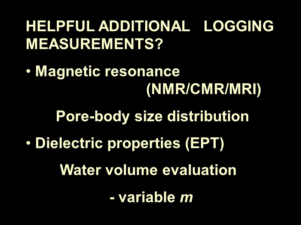 HELPFUL ADDITIONAL LOGGING MEASUREMENTS