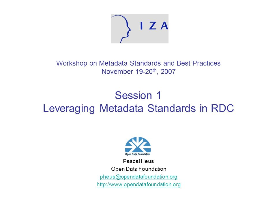 Workshop on Metadata Standards and Best Practices November 19-20th, 2007 Session 1 Leveraging Metadata Standards in RDC