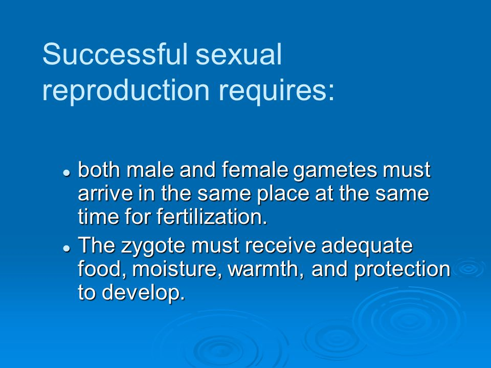 Successful sexual reproduction requires: