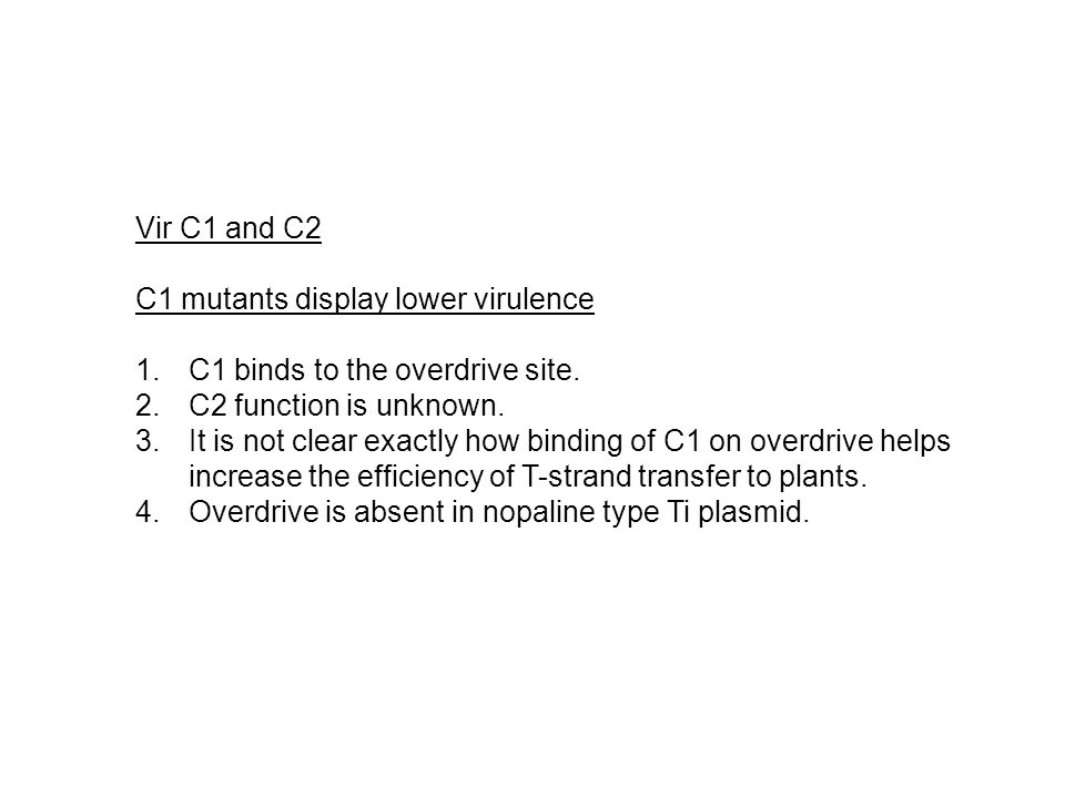 Vir C1 and C2 C1 mutants display lower virulence. C1 binds to the overdrive site. C2 function is unknown.