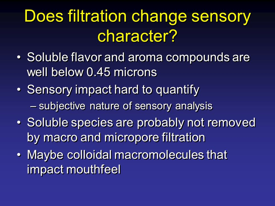 Does filtration change sensory character