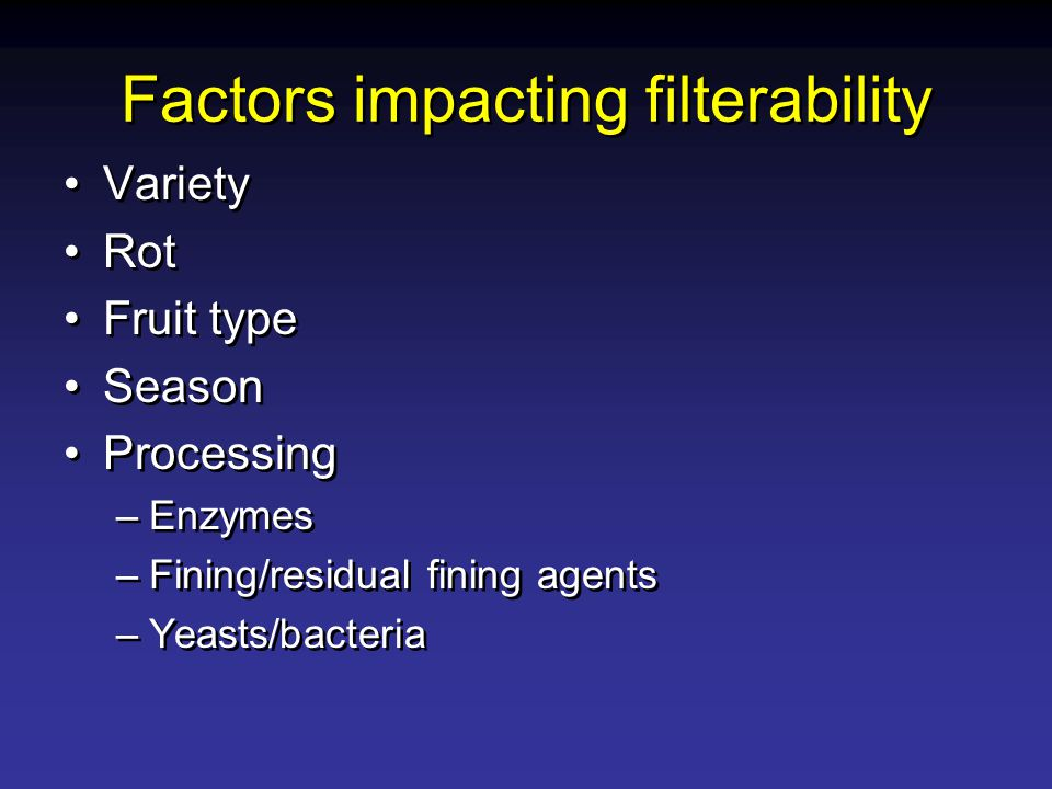 Factors impacting filterability