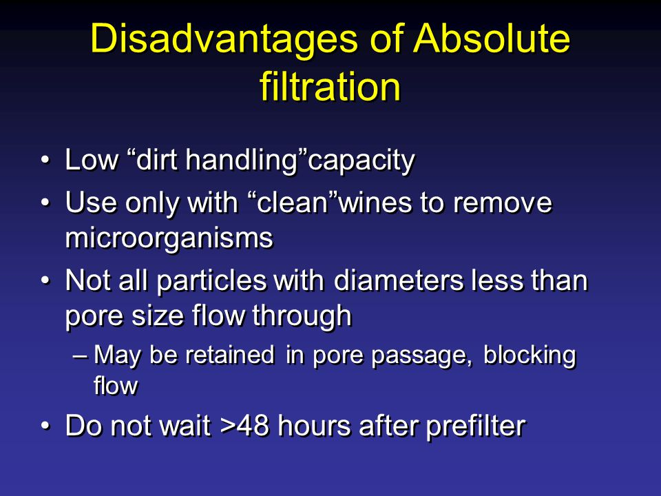 Disadvantages of Absolute filtration