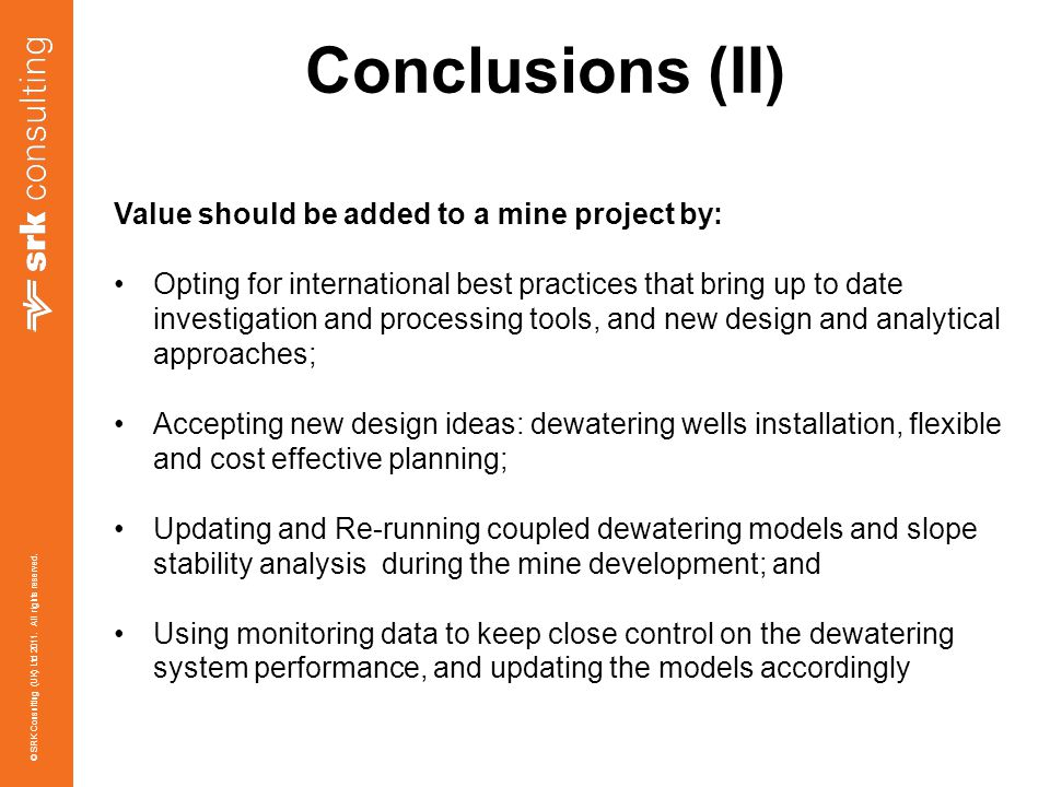 Conclusions (II) Value should be added to a mine project by: