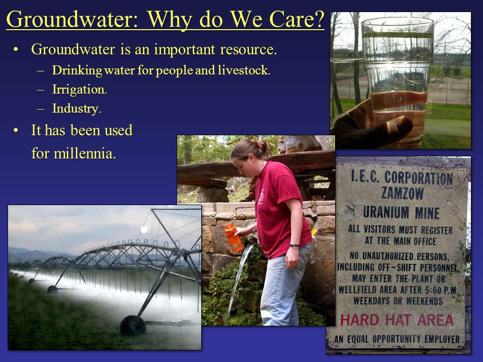 Groundwater: Why do We Care