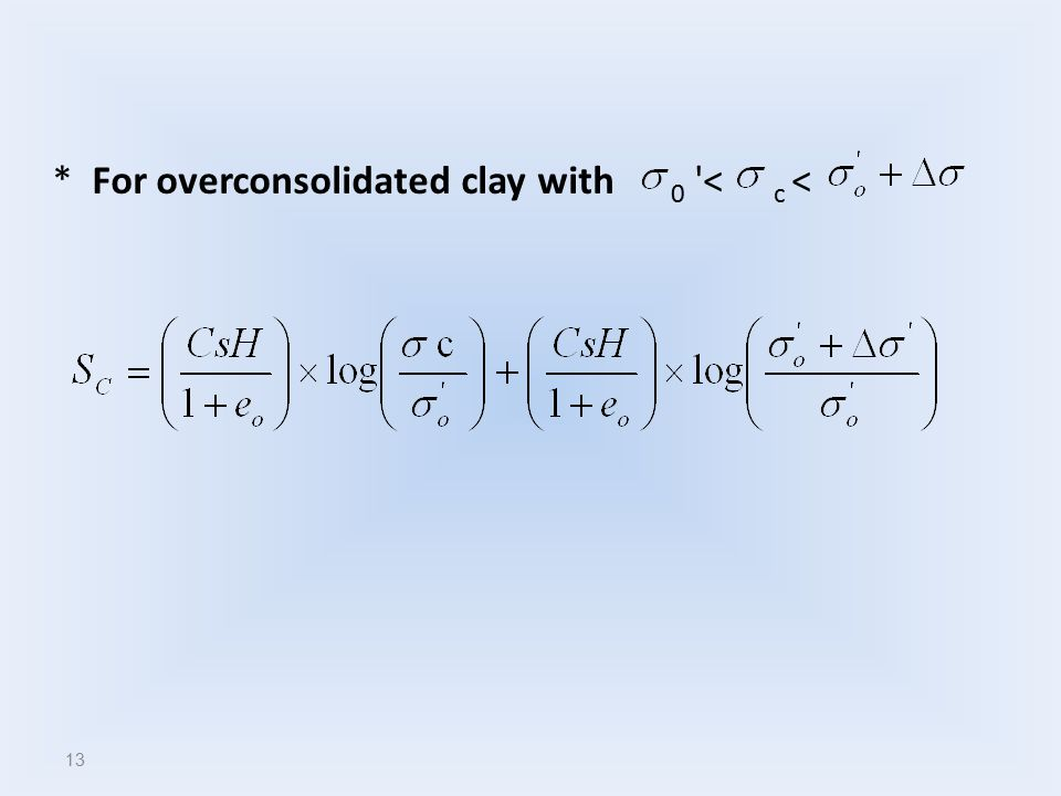 * For overconsolidated clay with 0 < c <