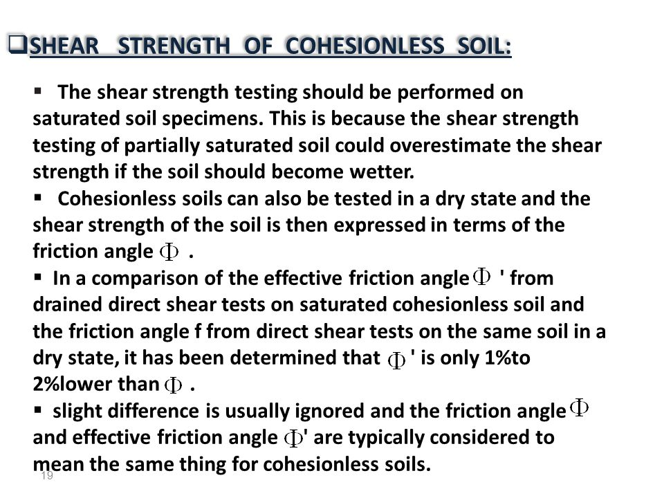 SHEAR STRENGTH OF COHESIONLESS SOIL: