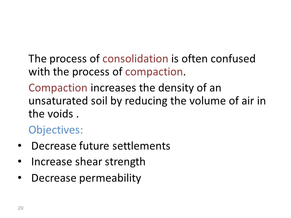 The process of consolidation is often confused with the process of compaction.