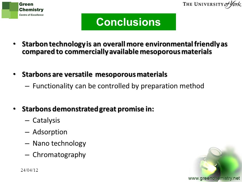 Conclusions Starbon technology is an overall more environmental friendly as compared to commercially available mesoporous materials.