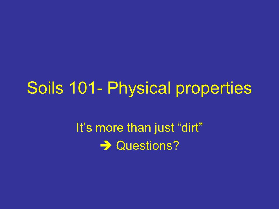 Soils 101- Physical properties