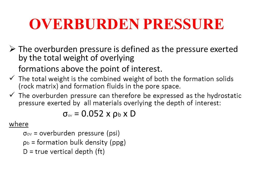 OVERBURDEN PRESSURE σov = 0.052 x ρb x D