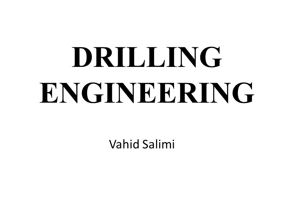 DRILLING ENGINEERING Vahid Salimi