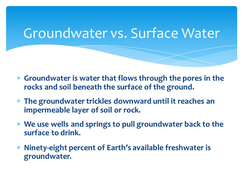 Groundwater vs. Surface Water