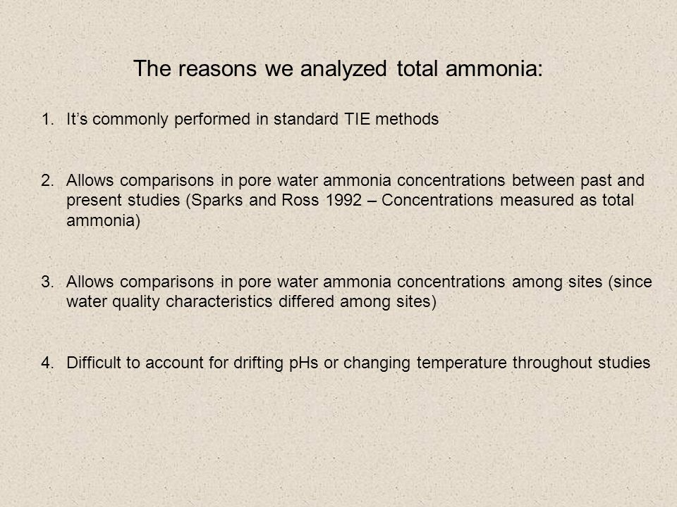 The reasons we analyzed total ammonia: