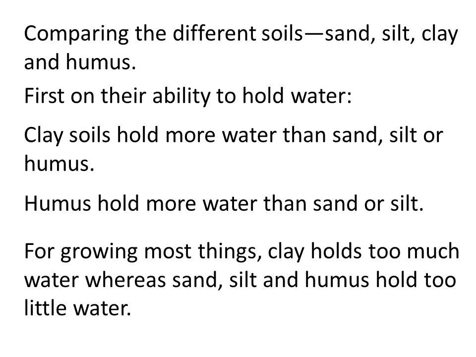 Comparing the different soils—sand, silt, clay and humus.