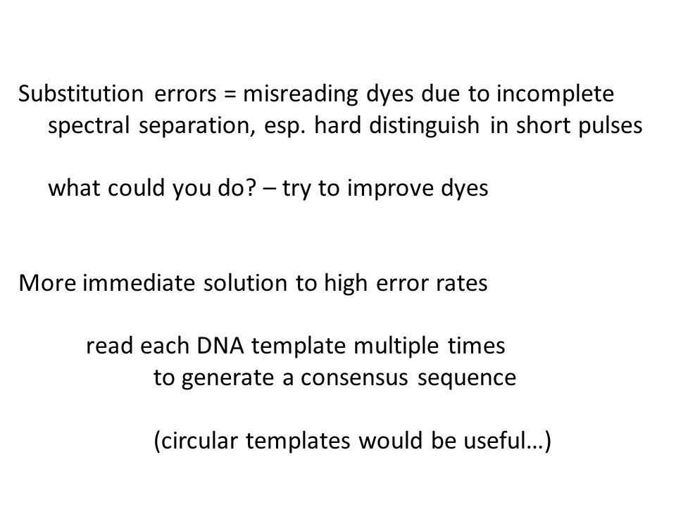 Substitution errors = misreading dyes due to incomplete